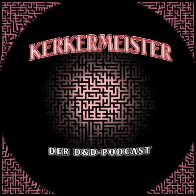 Kerkermeister: der D&D-Podcast #10